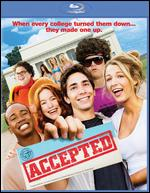 Accepted [Blu-ray] - Steve Pink