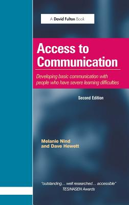 Access to Communication: Developing the Basics of Communication with People with Severe Learning Difficulties Through Intensive Interaction - Nind, Melanie, and Hewett, Dave