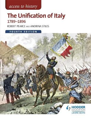 Access to History: The Unification of Italy 1789-1896 Fourth Edition - Stiles, Andrina, and Pearce, Robert