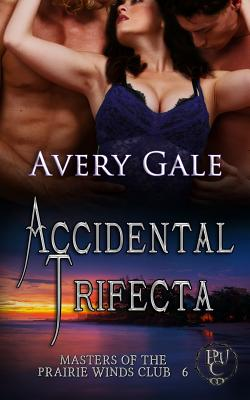 Accidental Trifecta - Gale, Avery