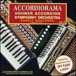 Accordiorama: Hohner Accordion Symphony Orchestra, Vol.2 - Karl Perenthaler (accordion); Hohner Accordion Symphony Orchestra; Rudolf Würthner (conductor)