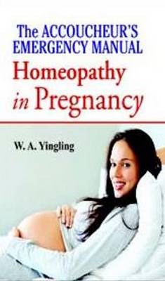 accoucheurs emergency manual homoeopathy in pregnancy book by w a rh alibris com
