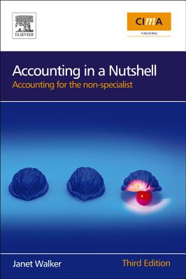 Accounting in a Nutshell: Accounting for the Non-Specialist - Walker, Janet