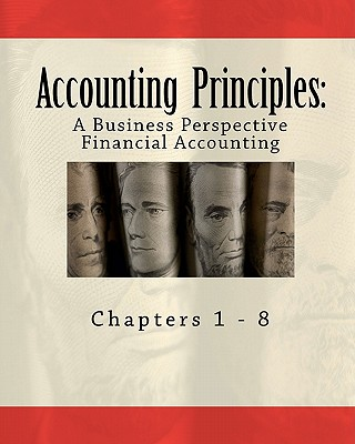 Accounting Principles: A Business Perspective, Financial Accounting (Chapters 1 - 8): An Open College Textbook - Hermanson Phd, Roger H, and Buxton, Bill (Editor), and Edwards Phd, James Don