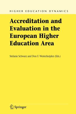 Accreditation and Evaluation in the European Higher Education Area - Schwarz, Stefanie (Editor), and Westerheijden, Don F (Editor)