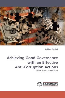 Achieving Good Governance with an Effective Anti-Corruption Actions - Nasibli, Aykhan
