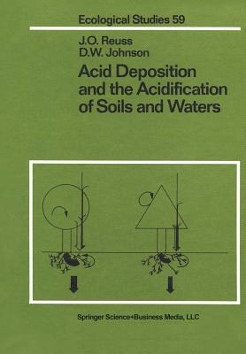 Acid Deposition and the Acidification of Soils and Waters - Reuss, J. O., and Johnson, D. W.