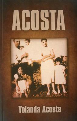 Acosta - Acosta, Yolanda, and Schweighardt, Joan