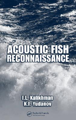 Acoustic Fish Reconnaissance - Kalikhman, I L, and Yudanov, K I