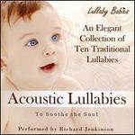 Acoustic Lullabies to Soothe the Soul - Richard Jenkinson