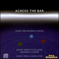 Across the Bar: Music for Women's Voices - Crystal Buck (soprano); Erin Anhut (soprano); Laurel Thomas (soprano); Linda Anderson (mezzo-soprano);...