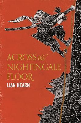 Across the Nightingale Floor - Hearn, Lian