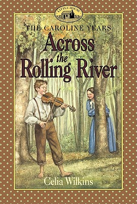 Across the Rolling River - Wilkins, Celia