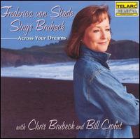 Across Your Dreams: Frederica von Stade Sings Brubeck - Frederica von Stade
