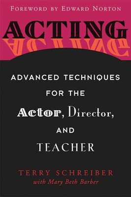 Acting: Advanced Techniques for the Actor, Director, and Teacher - Schreiber, Terry