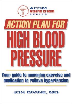 Action Plan for High Blood Pressure - Divine, Jon, and American College of Sports Medicine