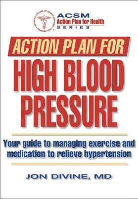 Action Plan for High Blood Pressure - Divine, Jon