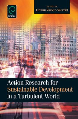 Action Research for Sustainable Development in a Turbulent World - Zuber-Skerritt, Ortrun (Editor)