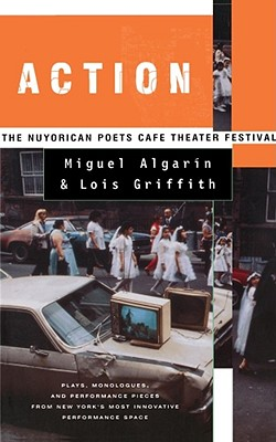Action: The Nuyorican Poets Cafe Theater Festival - Griffith, Lois, and Algarin, Miguel
