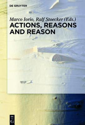 Actions, Reasons and Reason - Iorio, Marco (Editor)