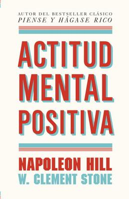 Actitud Mental Positiva - Hill, Napoleon