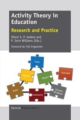 Activity Theory in Education: Research and Practice - Gedera, Dilani S P (Editor)