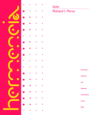 Acts: A Commentary - Pervo, Richard I