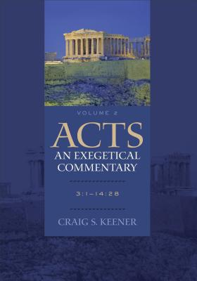 Acts: An Exegetical Commentary Volume 2 - Keener, Craig S.