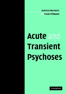 Acute and Transient Psychoses - Marneros, Andreas