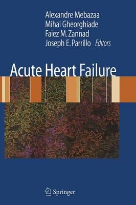 Acute Heart Failure - Mebazaa, Alexandre (Editor), and Gheorghiade, Mihai (Editor), and Zannad, Faiez (Editor)