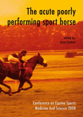 Acute Poorly Performing Sport Horse - Lindner, Arno