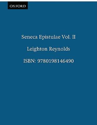 Ad Lucilium Epistulae Morales: Volume II: Books XIV-XX. - Reynolds, L D (Editor), and Seneca, Lucius Annaeus, and Seneca