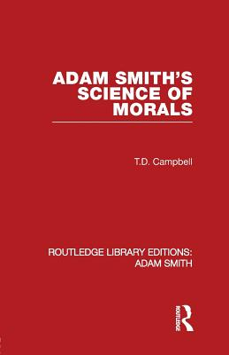 Adam Smith's Science of Morals - Campbell, Tom