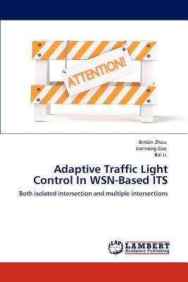 Adaptive Traffic Light Control in Wsn-Based Its - Zhou, Binbin