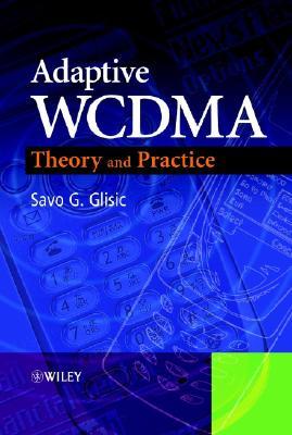 Adaptive Wcdma: Theory and Practice - Glisic, Savo G