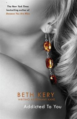 Addicted to You: One Night of Passion Book 1 - Kery, Beth