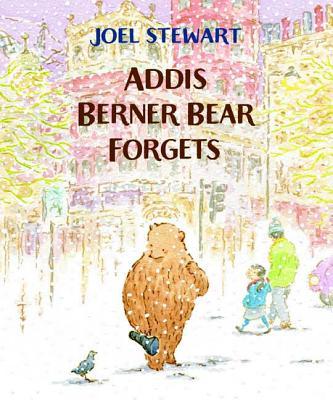 Addis Berner Bear Forgets - Stewart, Joel