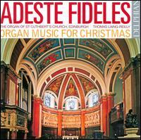 Adeste Fideles: Organ Music for Christmas - Mhairi Hargreaves (bellringer); Thomas Laing-Reilly (organ)