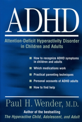 ADHD: Attention-Deficit Hyperactivity Disorder in Children, Adolescents, and Adults - Wender, Paul H, M.D.