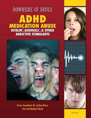 ADHD Medication Abuse: Ritalin, Adderall, & Other Addictive Stimulants - Waters, Rosa