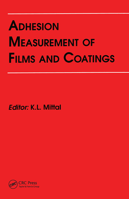 Adhesion Measurement of Films and Coatings - Mittal, Kash L. (Editor)