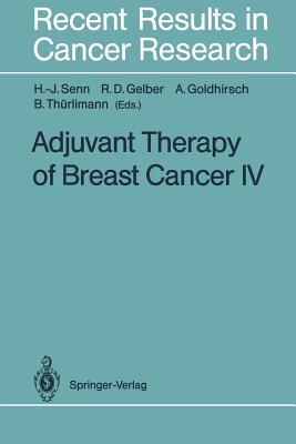 Adjuvant Therapy of Breast Cancer IV - Senn, Hans-Jorg (Editor)