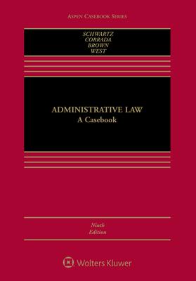 Administrative Law: A Casebook - Schwartz, Bernard, and Corrada, Roberto L, and Brown Jr, J Robert
