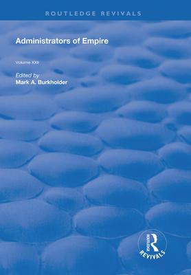 Administrators of Empire - Burkholder, Mark A. (Editor)