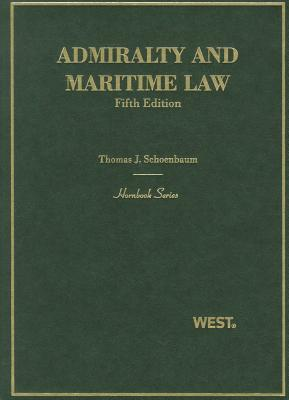 Admiralty and Maritime Law - Schoenbaum, Thomas J, and McClellan, Jessica L