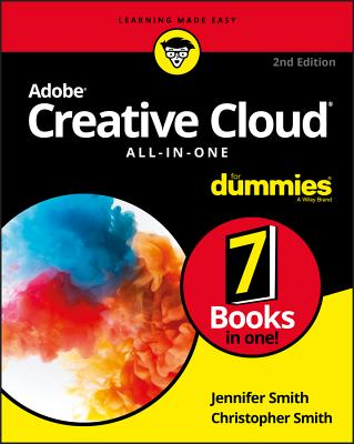 Adobe Creative Cloud All-In-One for Dummies - Smith, Jennifer, and Smith, Christopher