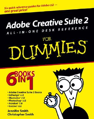 Adobe Creative Suite 2 All-In-One Desk Reference for Dummies - Smith, Jennifer, and Smith, Christopher