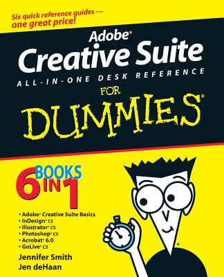 Adobe Creative Suite All-In-One Desk Reference for Dummies - Smith, Jennifer, and DeHaan, Jen