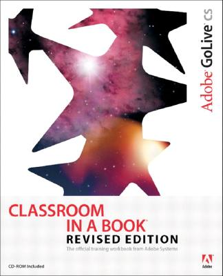 Adobe GoLive CS Classroom in a Book, Revised Edition - Adobe Creative Team, Unknown, and Adobe Creative Team, Sandee, and Adobe Press