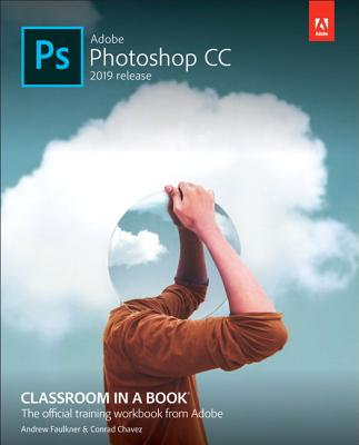 Adobe Photoshop CC Classroom in a Book - Faulkner, Andrew, and Chavez, Conrad
